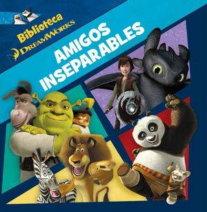 DREAMWORKS. AMIGOS INSEPARABLES